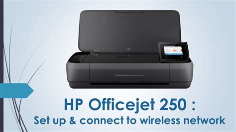 HP Officejet 250 : Printer Setup & Connect to Wireless