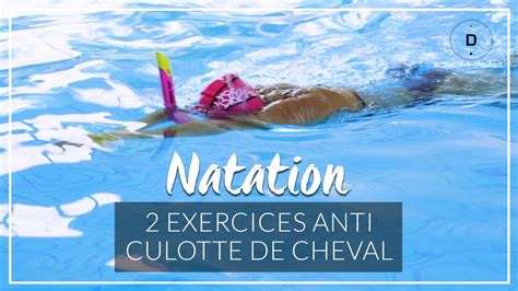 Eliminer sa culotte de cheval – 2 exercices de natation