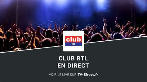Club RTL Direct - Regarder Club RTL en direct live sur