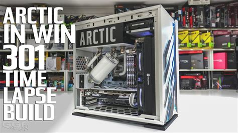 Arctic - In Win 301 Time-Lapse Build - YouTube