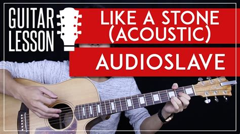 Like A Stone Guitar Tutorial Acoustic - Audioslave Chris