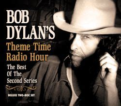 Bob Dylan's Theme Time Radio Hour: The Best of the Second