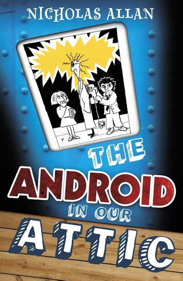 Android in the Attic - Scholastic Kids' Club