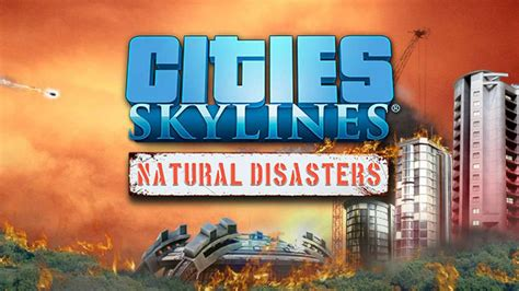 Cities: Skylines - Natural Disasters Review - GameSpot